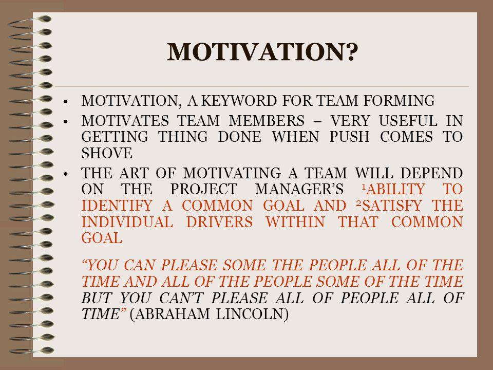 MOTIVATION MOTIVATION, A KEYWORD FOR TEAM FORMING