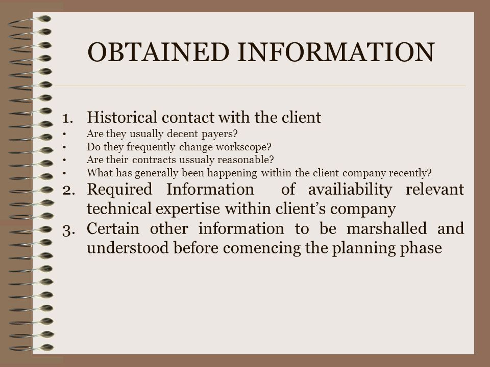 OBTAINED INFORMATION Historical contact with the client