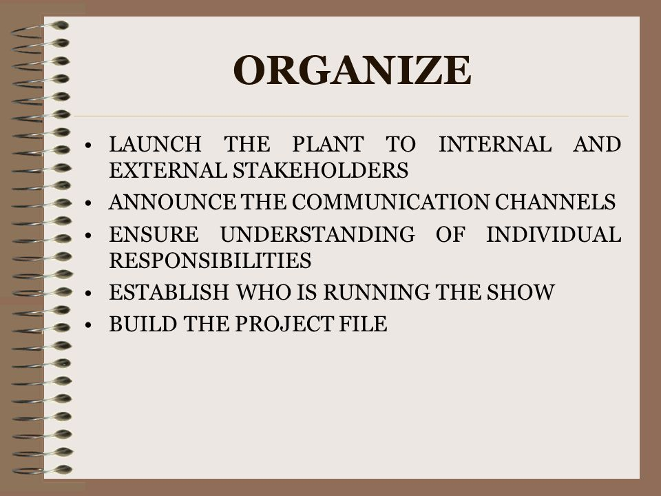 ORGANIZE LAUNCH THE PLANT TO INTERNAL AND EXTERNAL STAKEHOLDERS