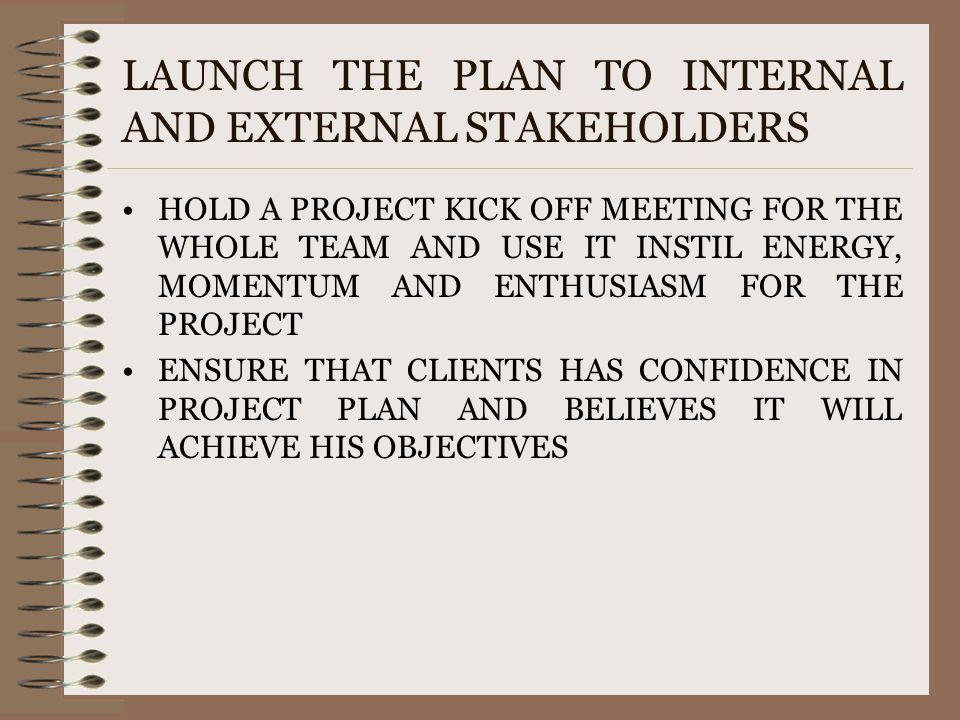 LAUNCH THE PLAN TO INTERNAL AND EXTERNAL STAKEHOLDERS