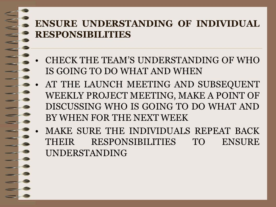 ENSURE UNDERSTANDING OF INDIVIDUAL RESPONSIBILITIES