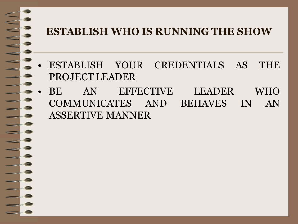 ESTABLISH WHO IS RUNNING THE SHOW