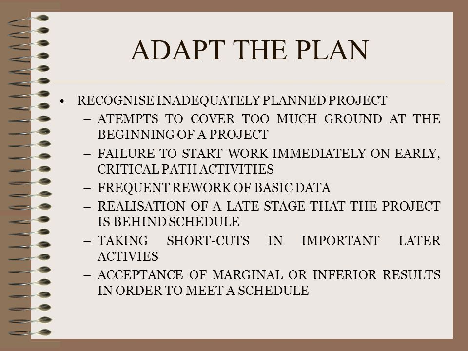 ADAPT THE PLAN RECOGNISE INADEQUATELY PLANNED PROJECT