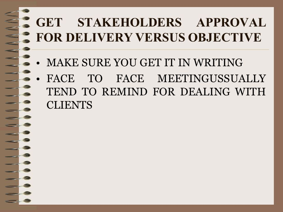 GET STAKEHOLDERS APPROVAL FOR DELIVERY VERSUS OBJECTIVE