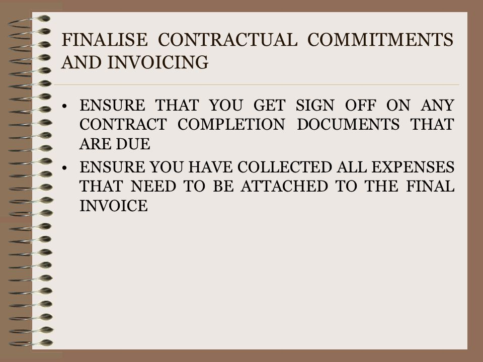 FINALISE CONTRACTUAL COMMITMENTS AND INVOICING