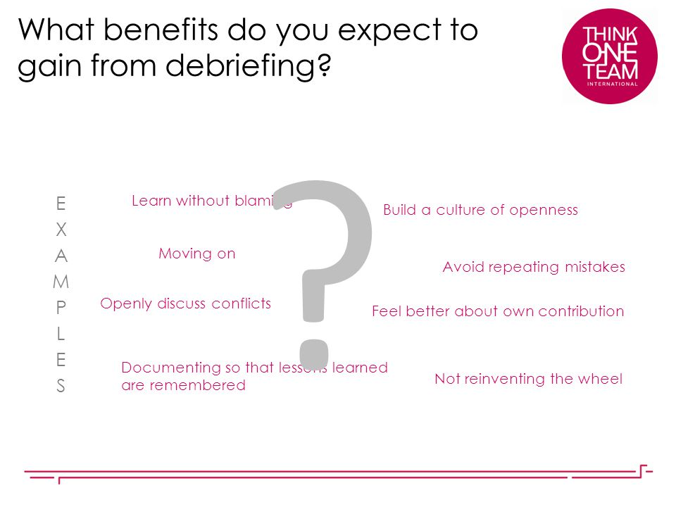 What benefits do you expect to gain from debriefing