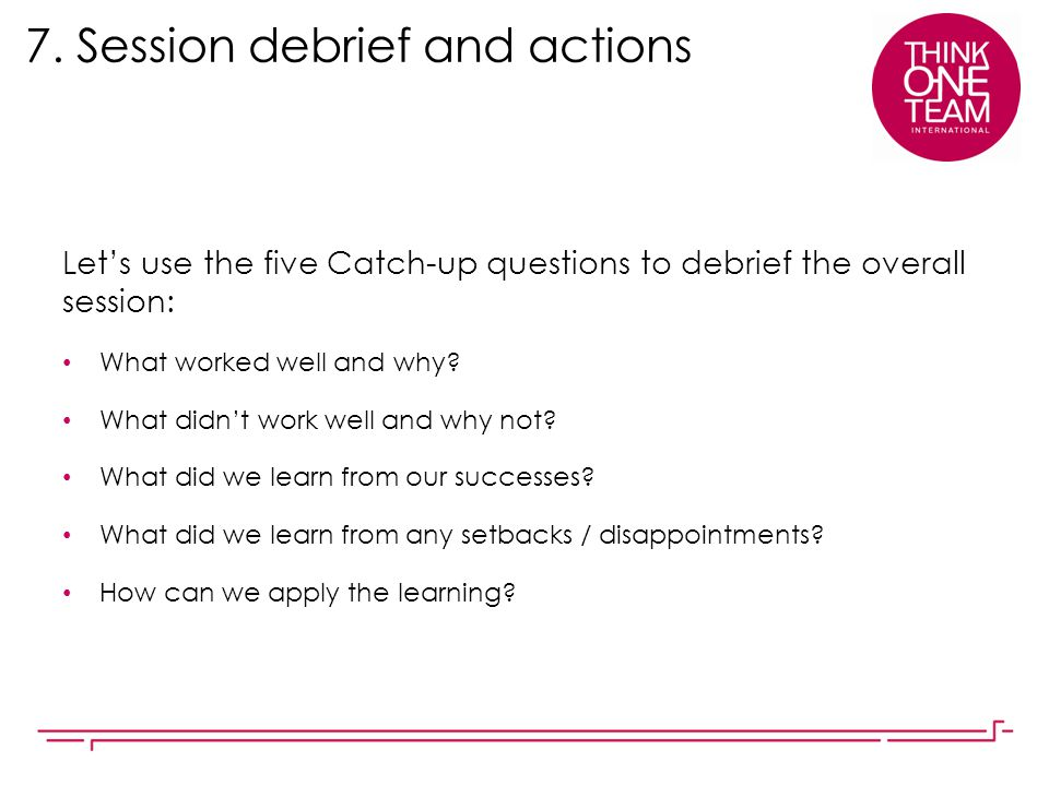 7. Session debrief and actions