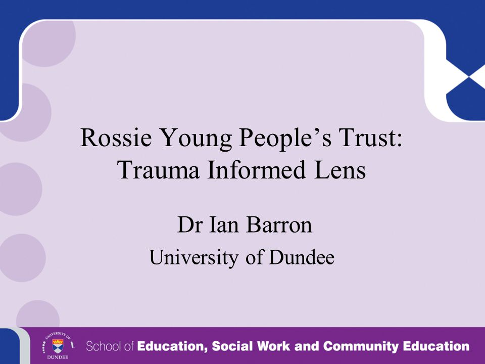 Rossie Young People's Trust: Trauma Informed Lens