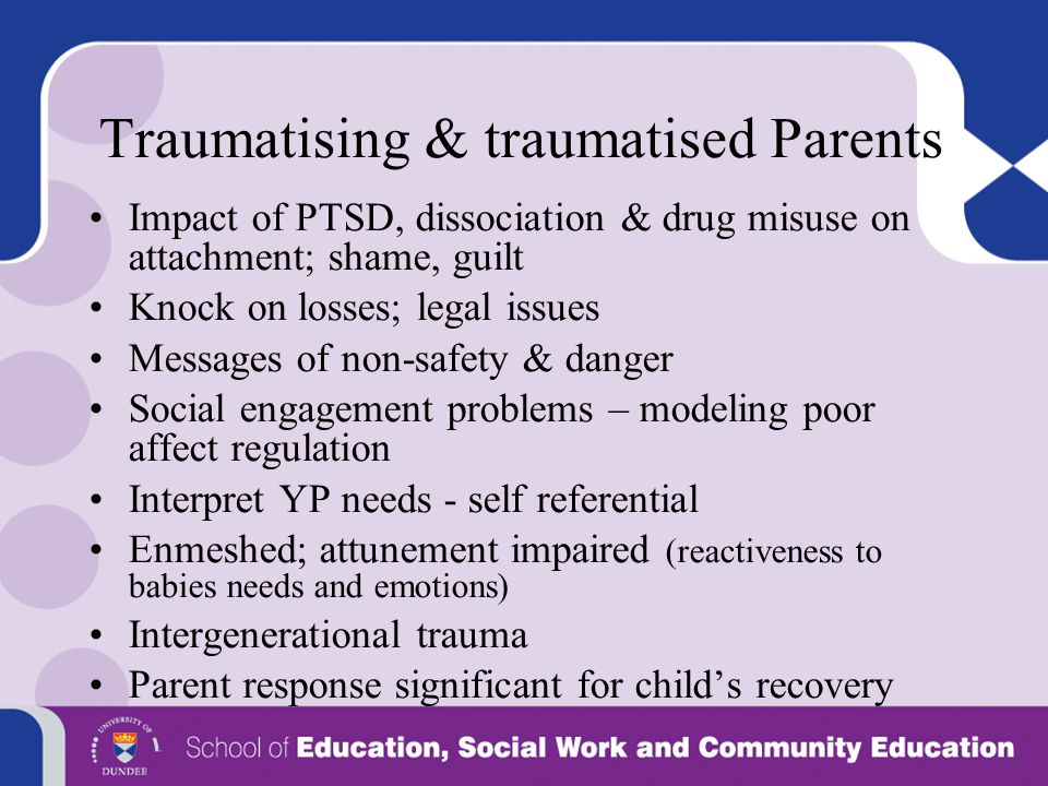 Traumatising & traumatised Parents