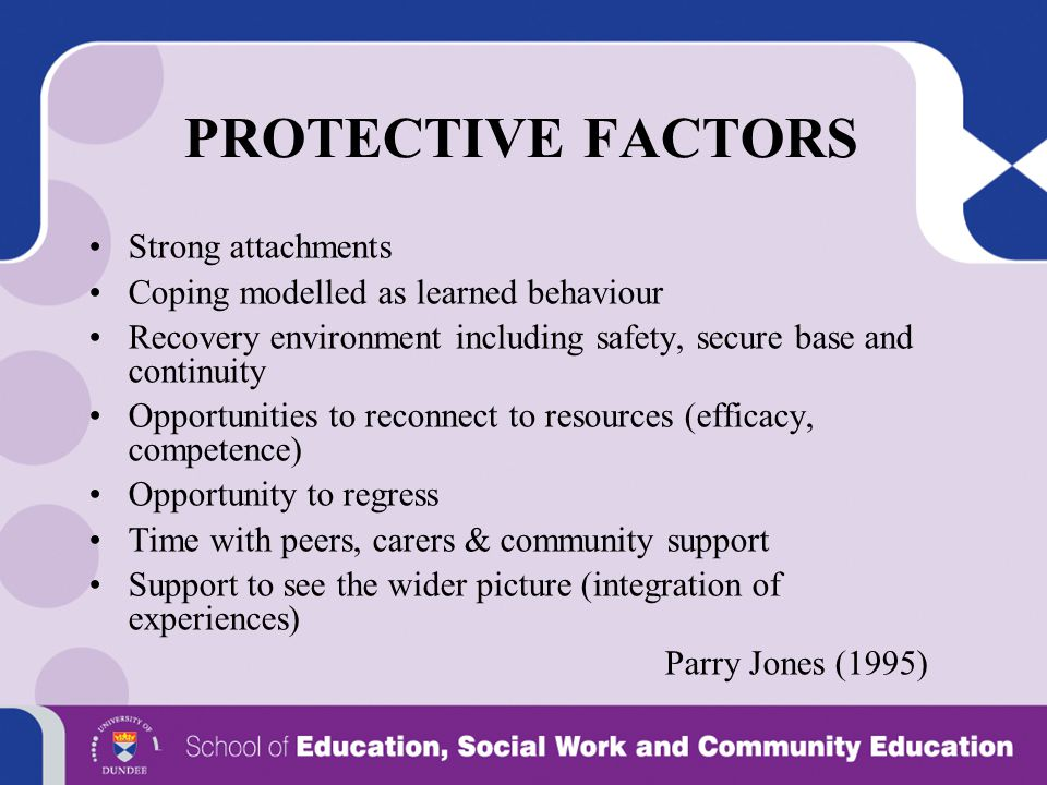 PROTECTIVE FACTORS Strong attachments