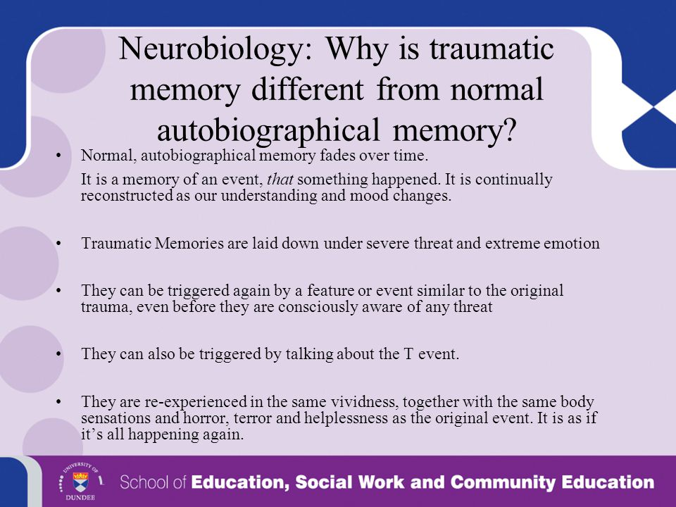 Neurobiology: Why is traumatic memory different from normal autobiographical memory