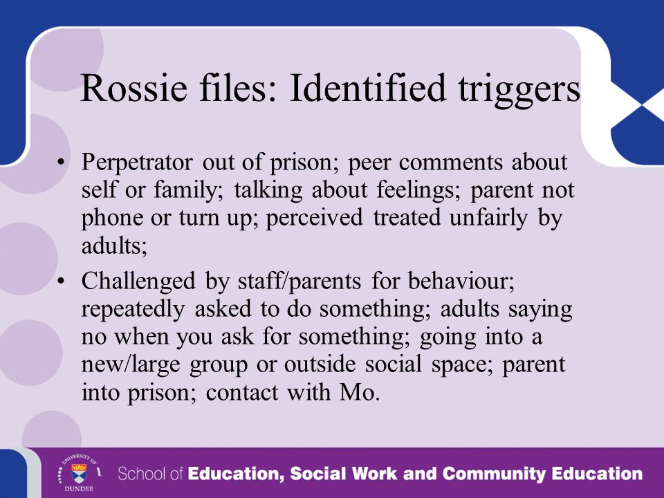 Rossie files: Identified triggers