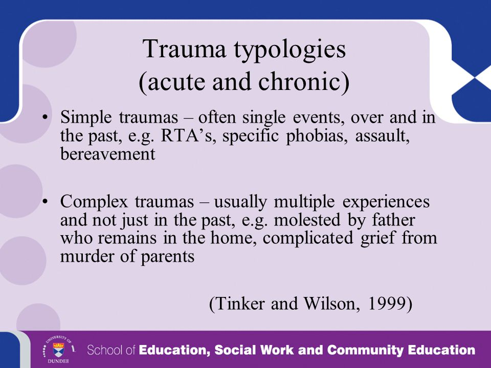 Trauma typologies (acute and chronic)