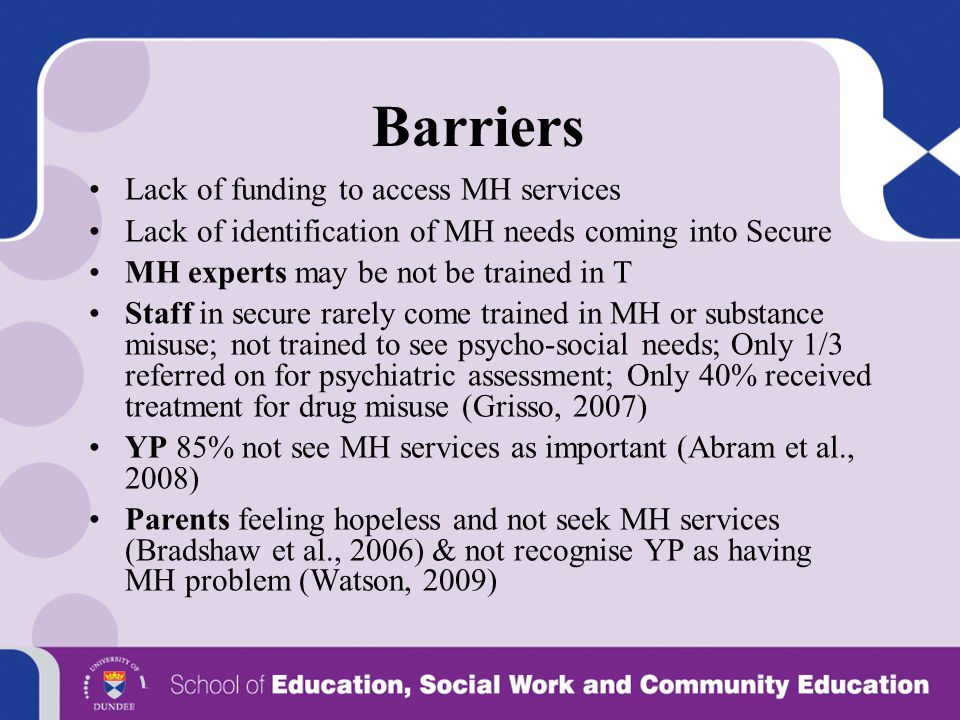 Barriers Lack of funding to access MH services