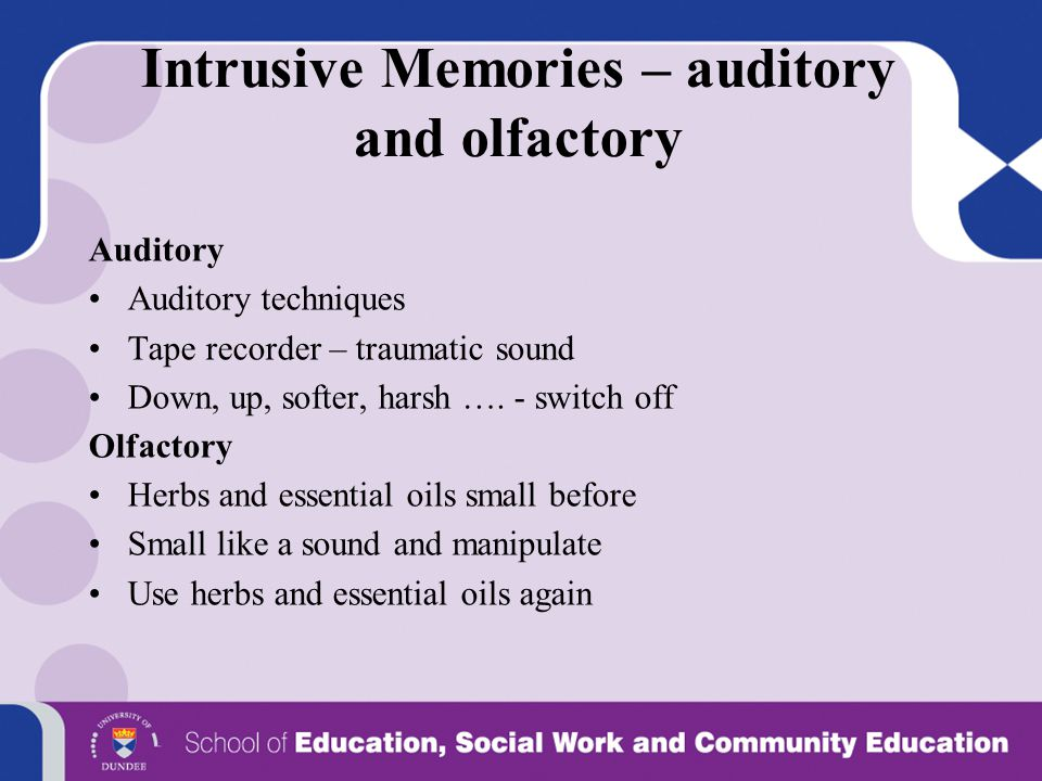 Intrusive Memories – auditory and olfactory