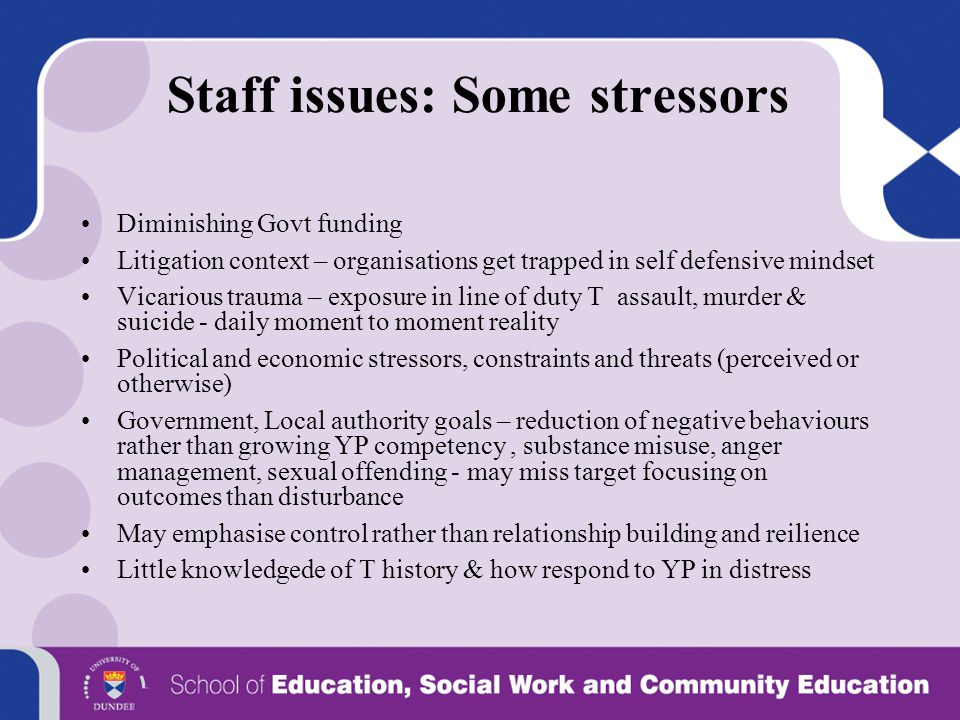 Staff issues: Some stressors