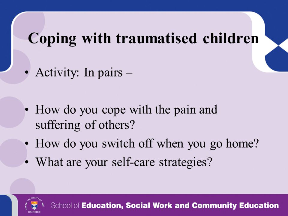 Coping with traumatised children