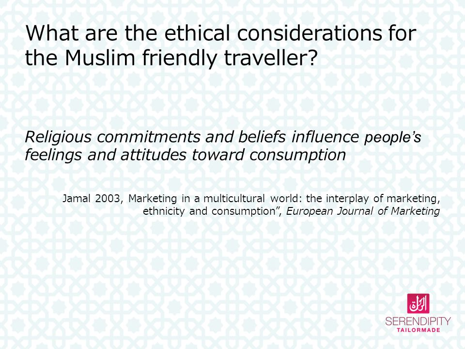 What are the ethical considerations for the Muslim friendly traveller