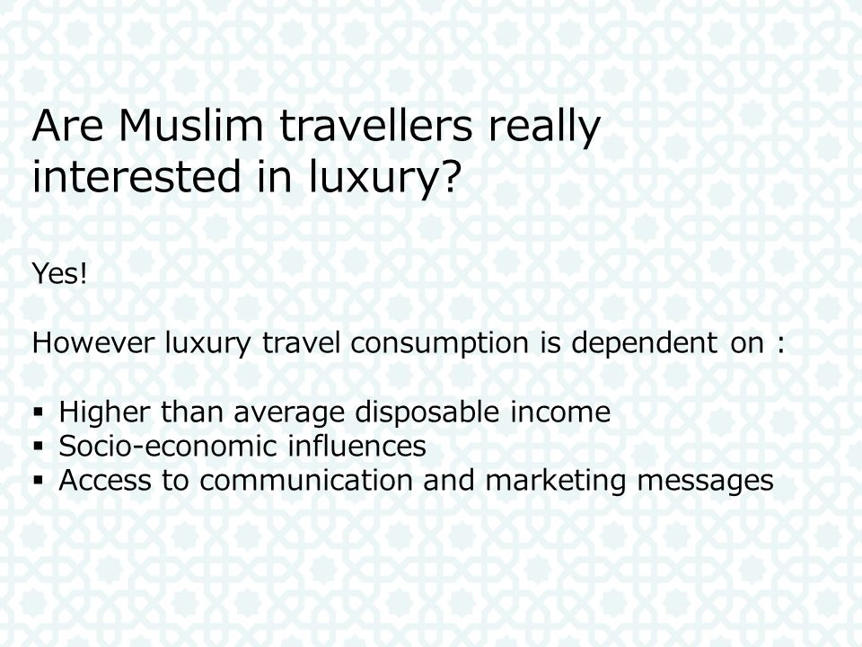 Are Muslim travellers really interested in luxury
