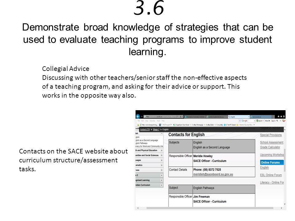 3.6 Demonstrate broad knowledge of strategies that can be used to evaluate teaching programs to improve student learning.