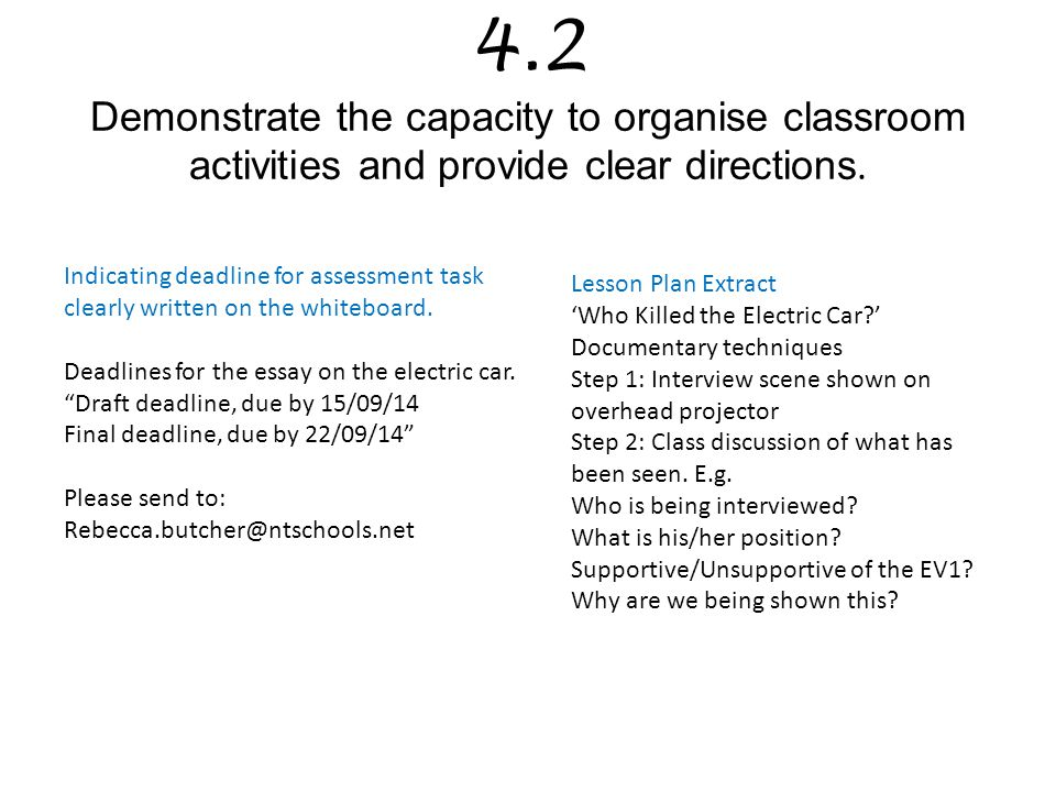 4.2 Demonstrate the capacity to organise classroom activities and provide clear directions.