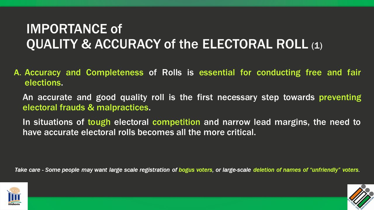 IMPORTANCE of QUALITY & ACCURACY of the ELECTORAL ROLL (1)