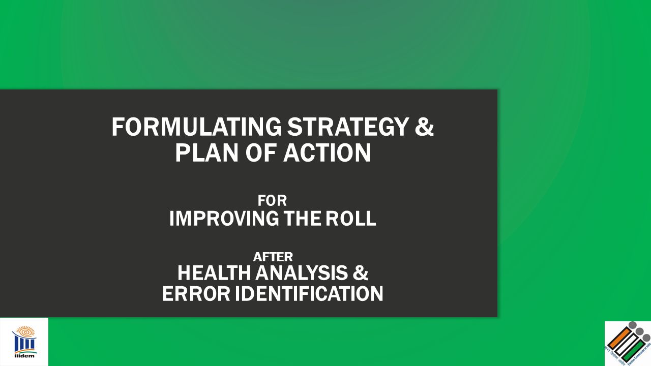 FORMULATING STRATEGY & PLAN OF ACTION FOR IMPROVING THE ROLL AFTER HEALTH ANALYSIS & ERROR IDENTIFICATION