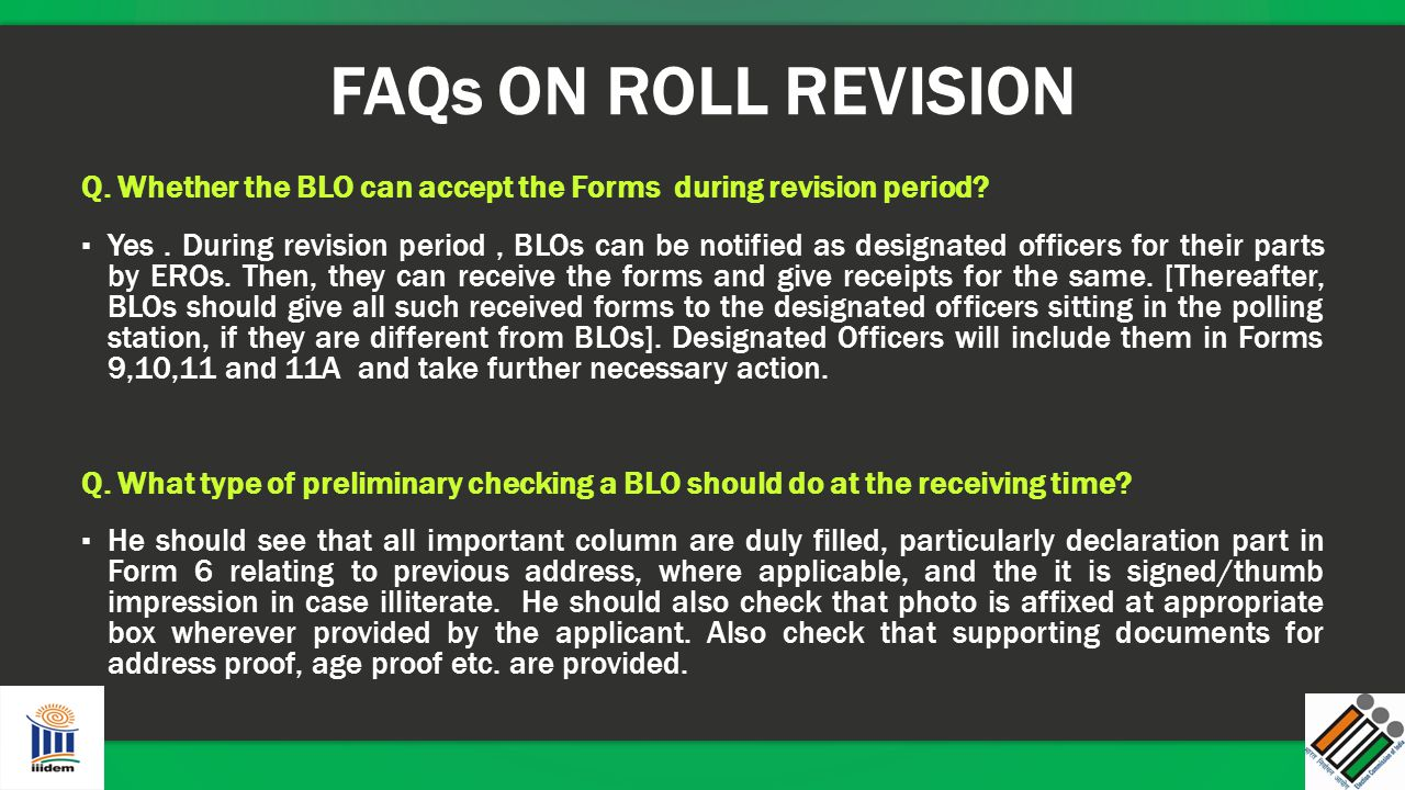 FAQs ON ROLL REVISION Q. Whether the BLO can accept the Forms during revision period