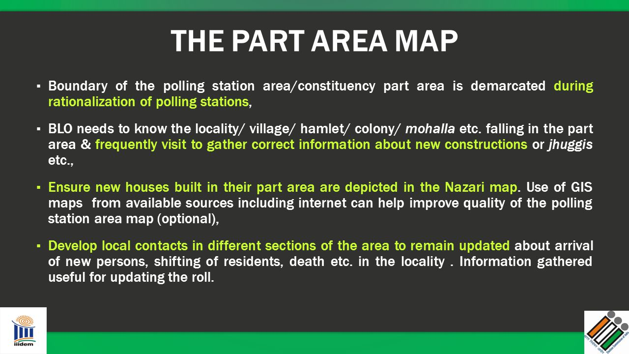 THE PART AREA MAP Boundary of the polling station area/constituency part area is demarcated during rationalization of polling stations,