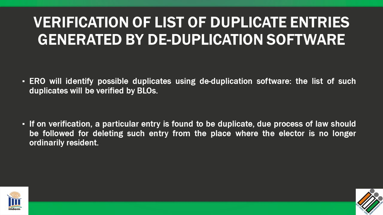VERIFICATION OF LIST OF DUPLICATE ENTRIES GENERATED BY DE-DUPLICATION SOFTWARE
