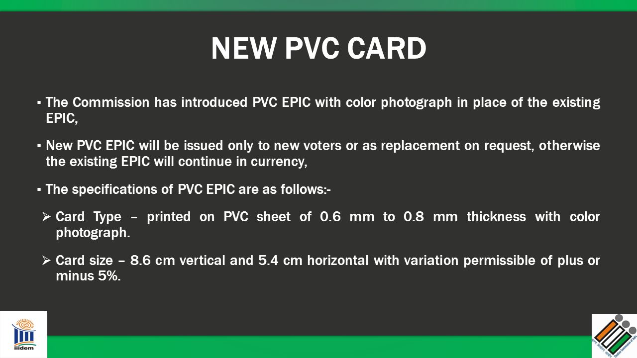 NEW PVC CARD The Commission has introduced PVC EPIC with color photograph in place of the existing EPIC,