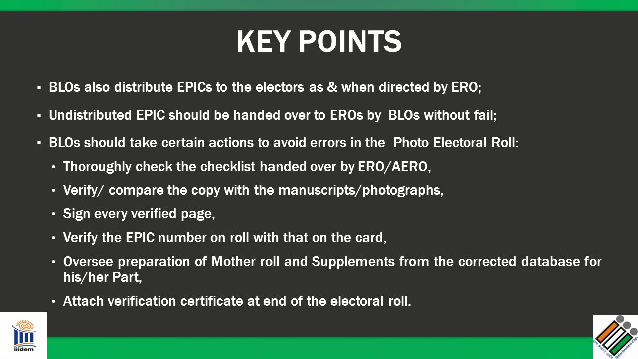 KEY POINTS BLOs also distribute EPICs to the electors as & when directed by ERO;