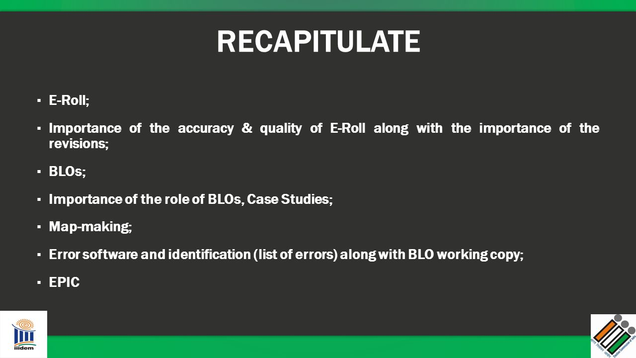 RECAPITULATE E-Roll; Importance of the accuracy & quality of E-Roll along with the importance of the revisions;