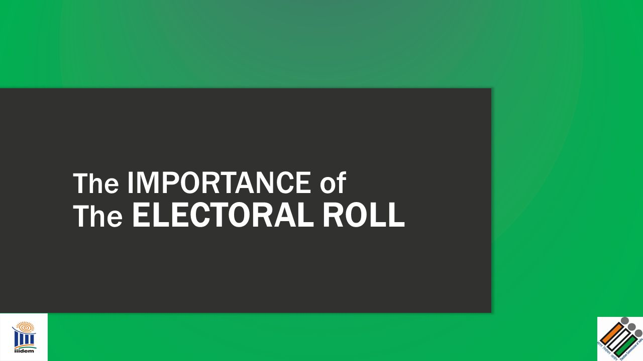 The IMPORTANCE of The ELECTORAL ROLL
