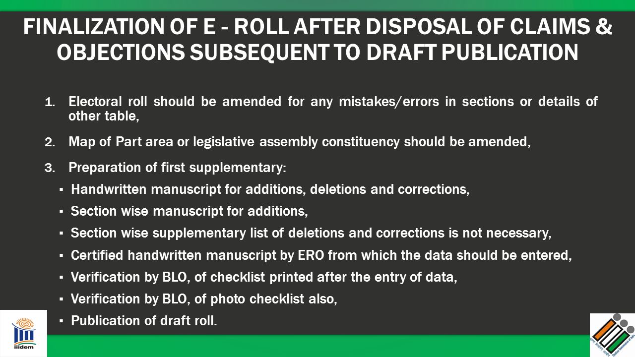 FINALIZATION OF E - ROLL AFTER DISPOSAL OF CLAIMS & OBJECTIONS SUBSEQUENT TO DRAFT PUBLICATION
