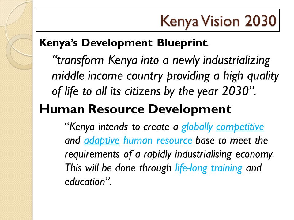 Kenya Vision 2030 Kenya's Development Blueprint.