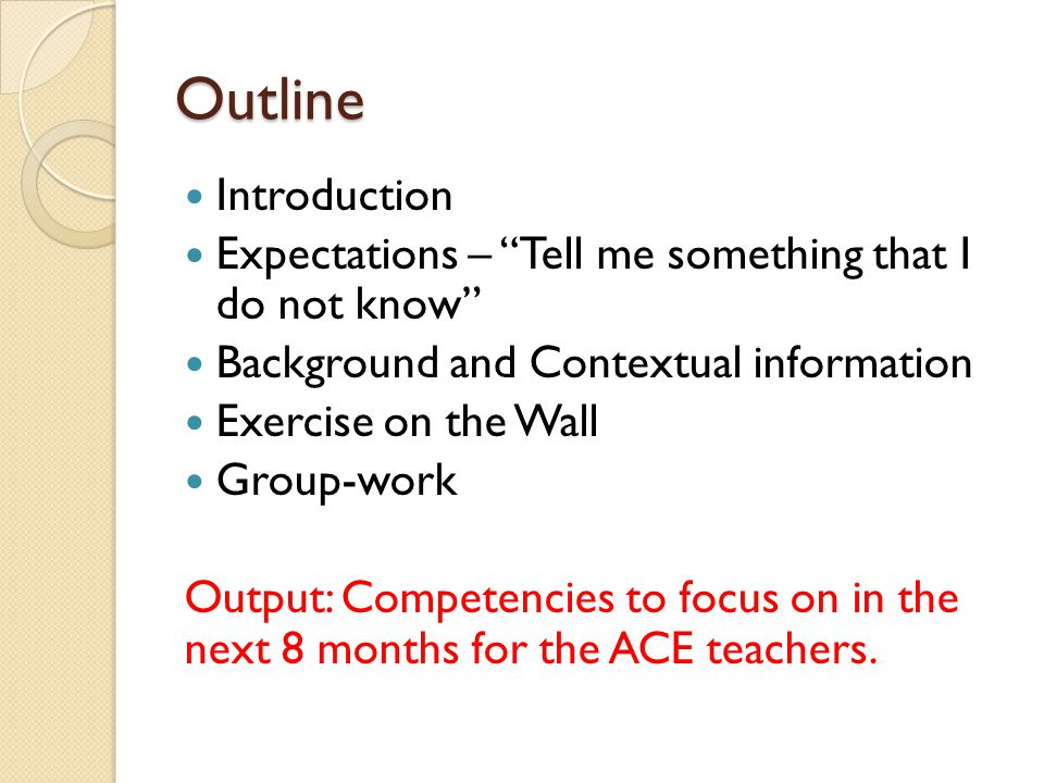 Outline Introduction. Expectations – Tell me something that I do not know Background and Contextual information.