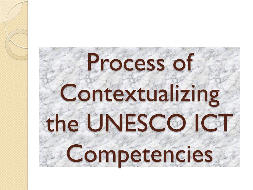 Process of Contextualizing the UNESCO ICT Competencies