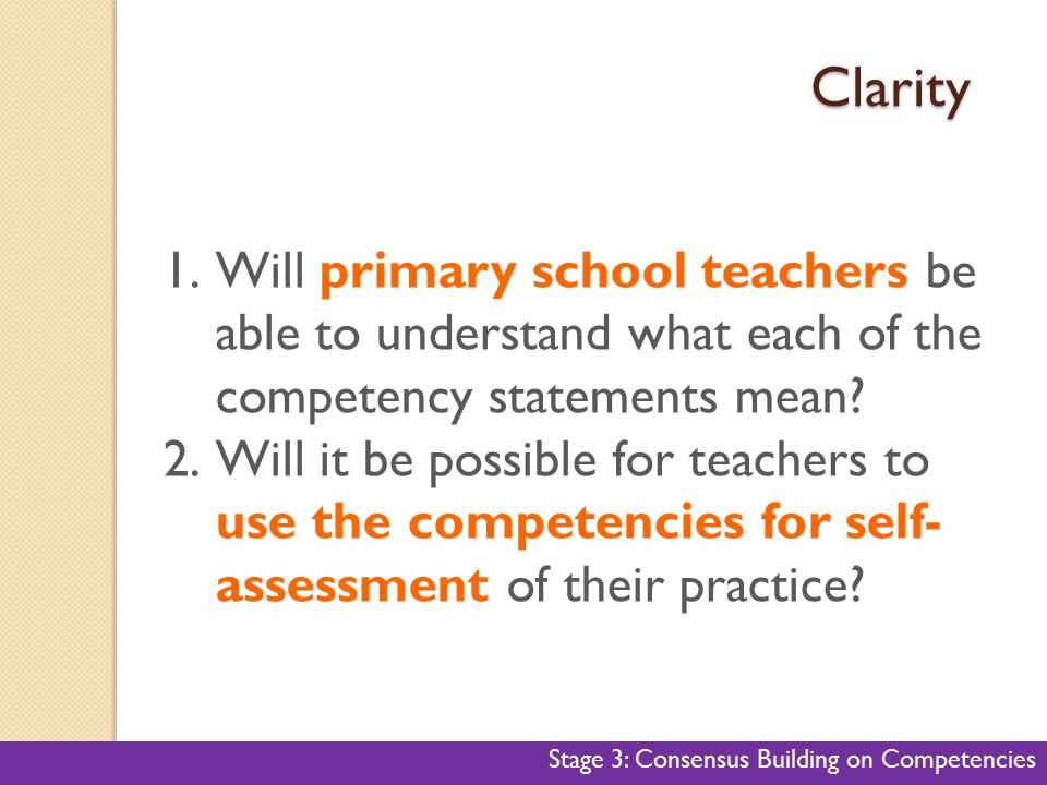Clarity Will primary school teachers be able to understand what each of the competency statements mean