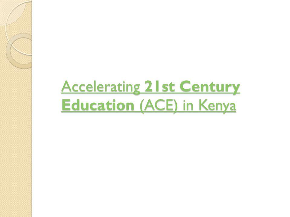 Accelerating 21st Century Education (ACE) in Kenya