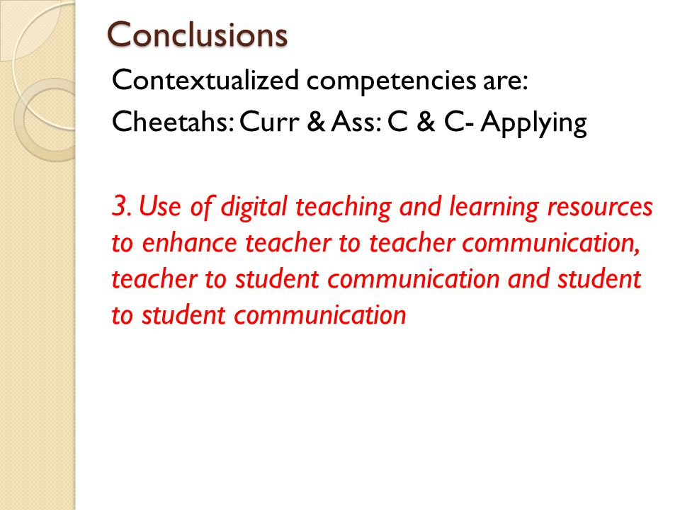 Conclusions Contextualized competencies are: