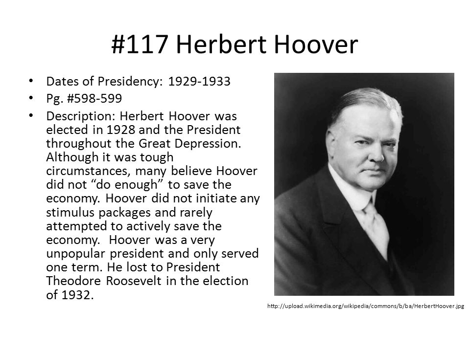 #117 Herbert Hoover Dates of Presidency: 1929-1933 Pg. #598-599