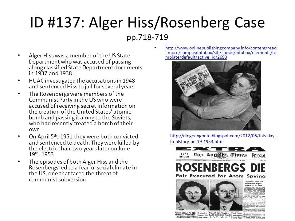 ID #137: Alger Hiss/Rosenberg Case pp.718-719
