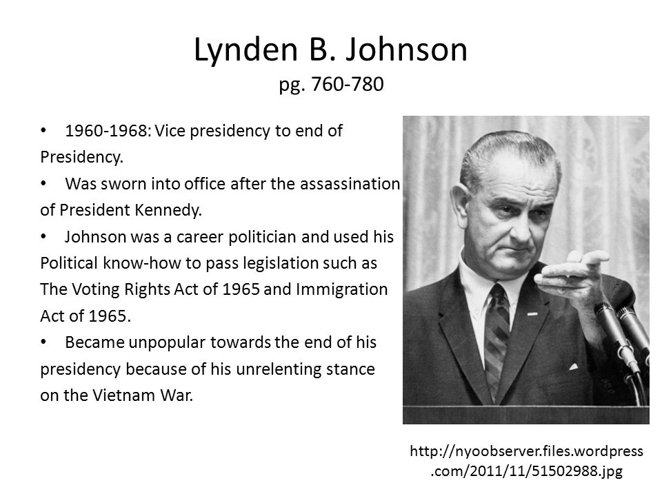 Lynden B. Johnson pg. 760-780 1960-1968: Vice presidency to end of