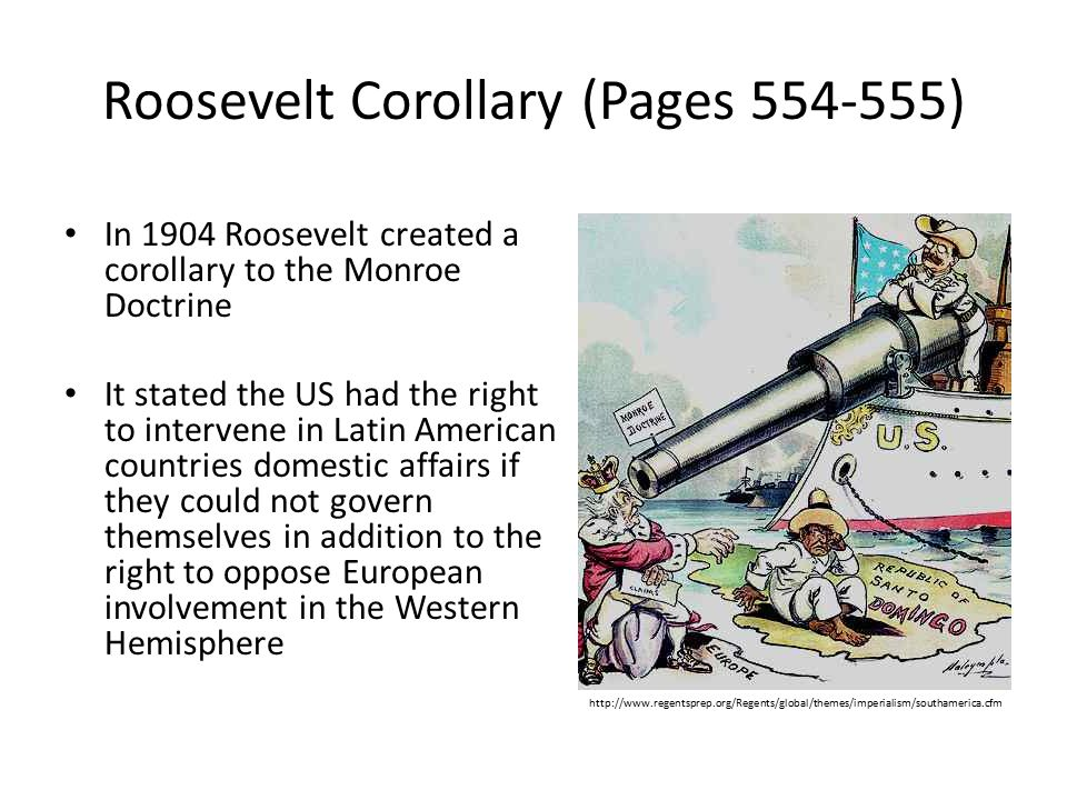 Roosevelt Corollary (Pages 554-555)