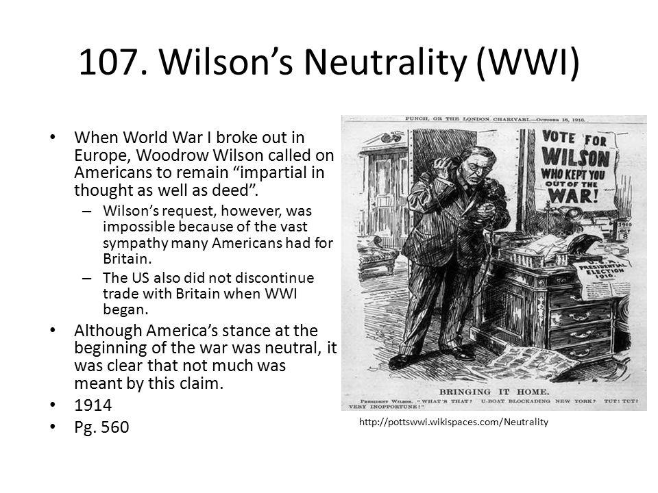 107. Wilson's Neutrality (WWI)
