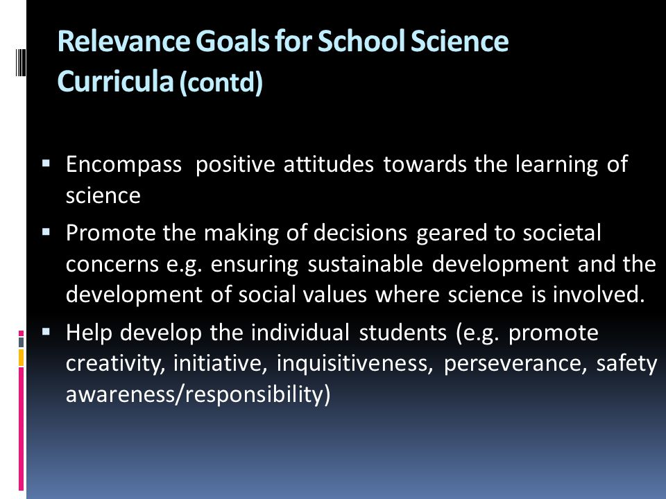 Relevance Goals for School Science Curricula (contd)