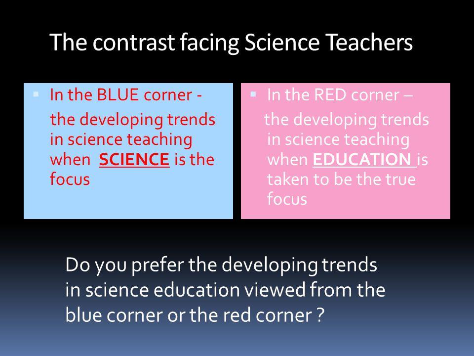 The contrast facing Science Teachers