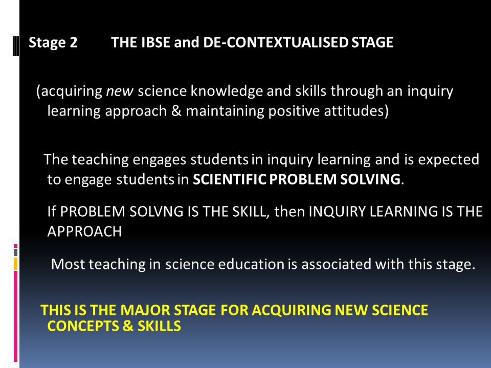 Stage 2 THE IBSE and DE-CONTEXTUALISED STAGE