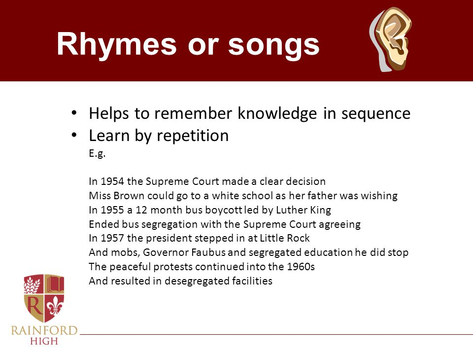 Rhymes or songs Helps to remember knowledge in sequence
